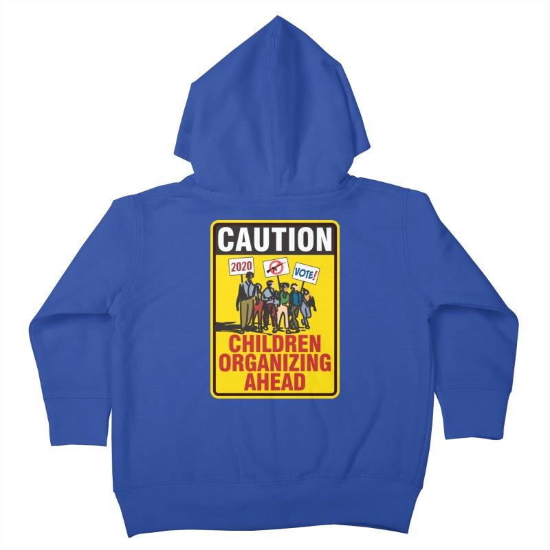 Caution - Children Organizing Kids Toddler Zip-Up Hoody by Puttyhead's Artist Shop