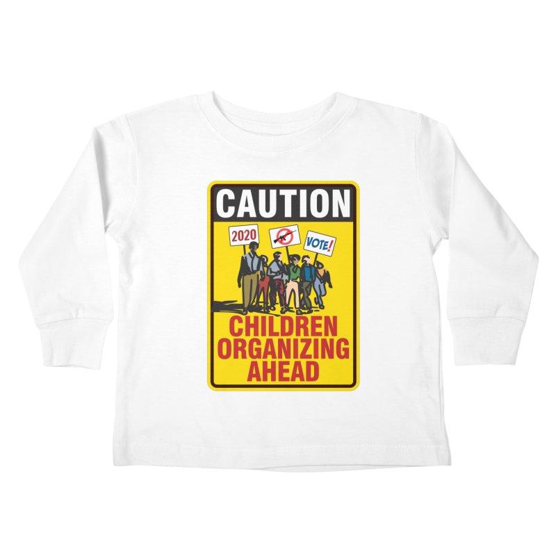 Caution - Children Organizing Kids Toddler Longsleeve T-Shirt by Puttyhead's Artist Shop