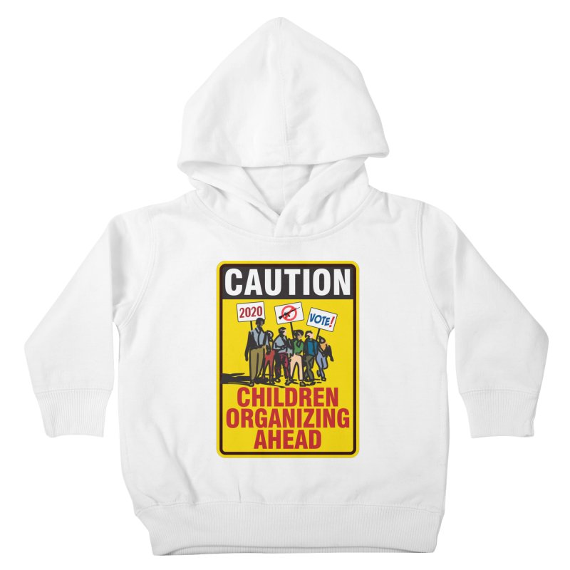 Caution - Children Organizing Kids Toddler Pullover Hoody by Puttyhead's Artist Shop