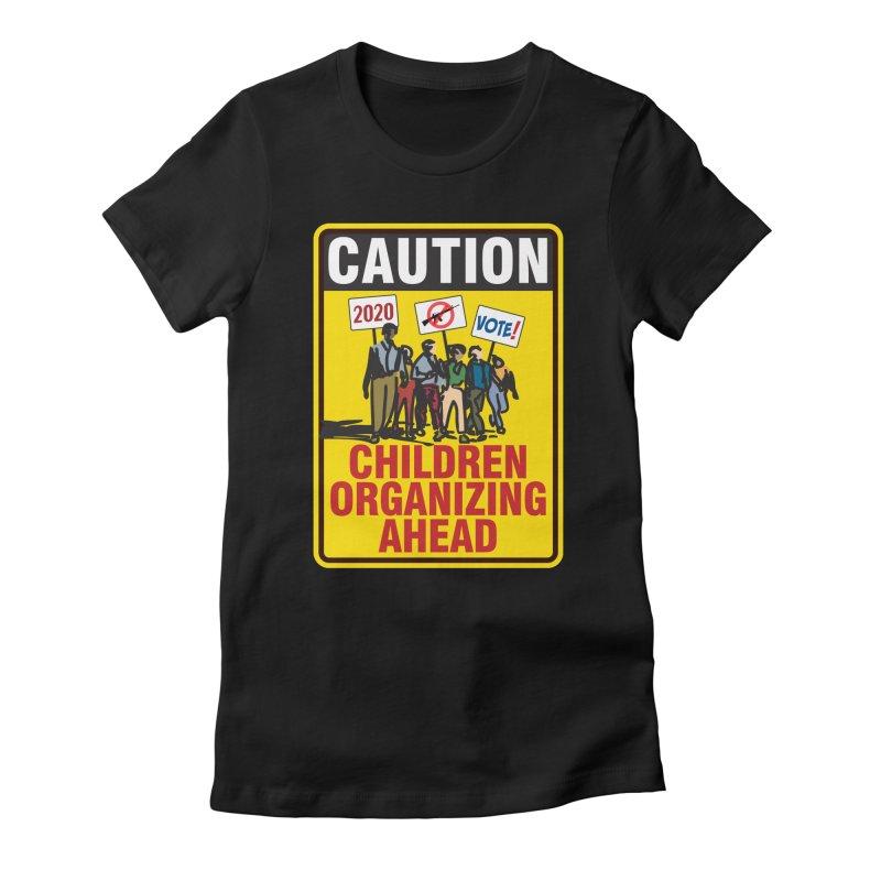 Caution - Children Organizing Women's Fitted T-Shirt by Puttyhead's Artist Shop