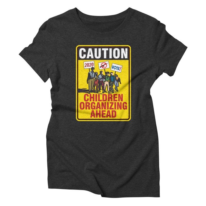 Caution - Children Organizing Women's Triblend T-Shirt by Puttyhead's Artist Shop