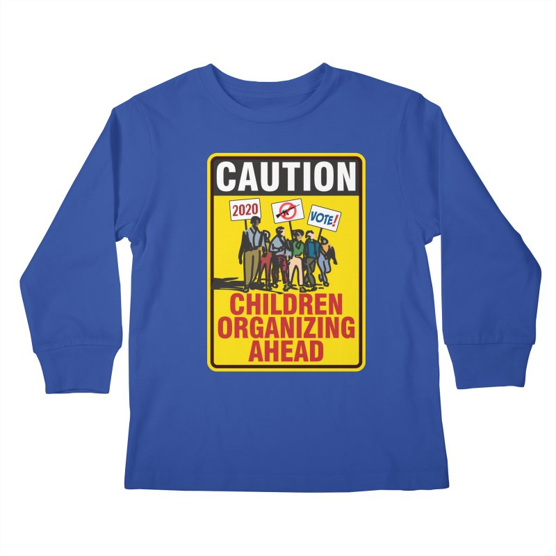 Caution - Children Organizing Kids Longsleeve T-Shirt by Puttyhead's Artist Shop