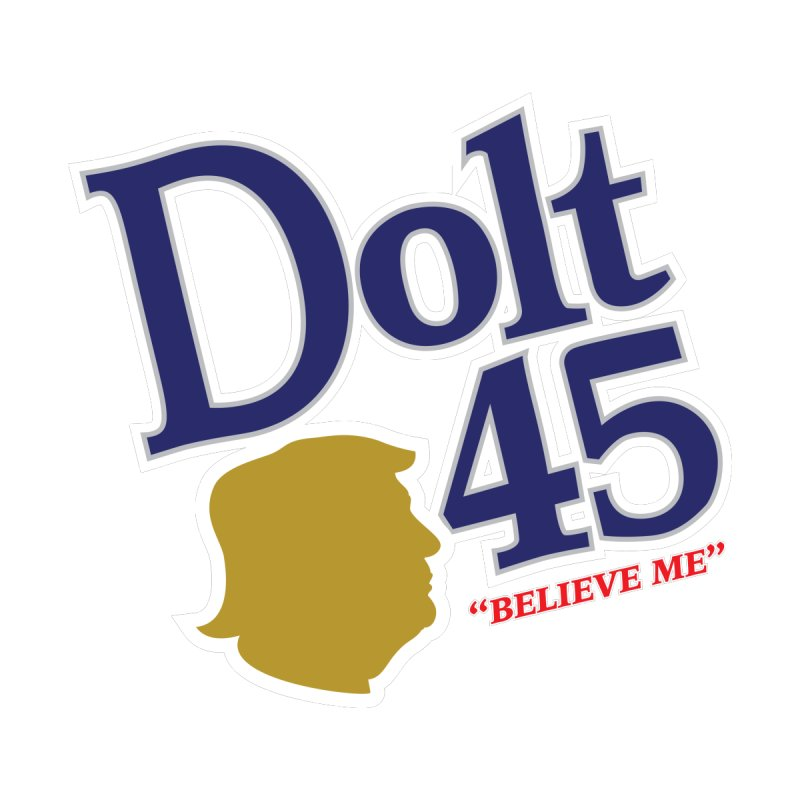 Dolt 45 None  by Puttyhead's Artist Shop