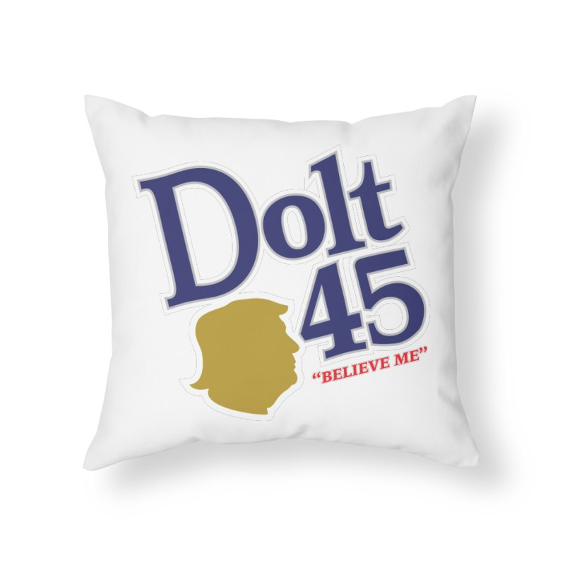 Dolt 45 Home Throw Pillow by Puttyhead's Artist Shop