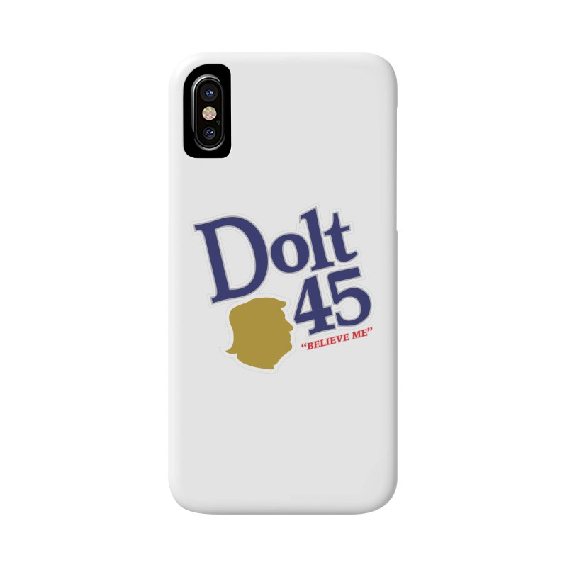 Dolt 45 Accessories Phone Case by Puttyhead's Artist Shop
