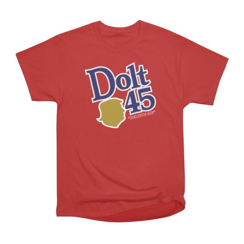 Dolt 45 Women's Classic Unisex T-Shirt by Puttyhead's Artist Shop