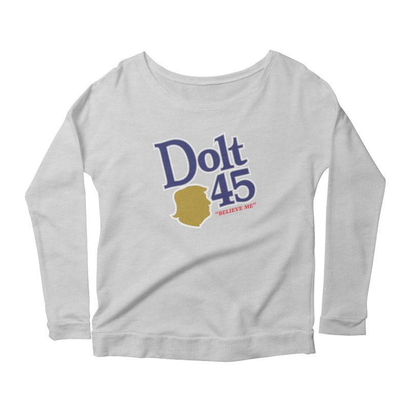 Dolt 45 Women's Longsleeve Scoopneck  by Puttyhead's Artist Shop