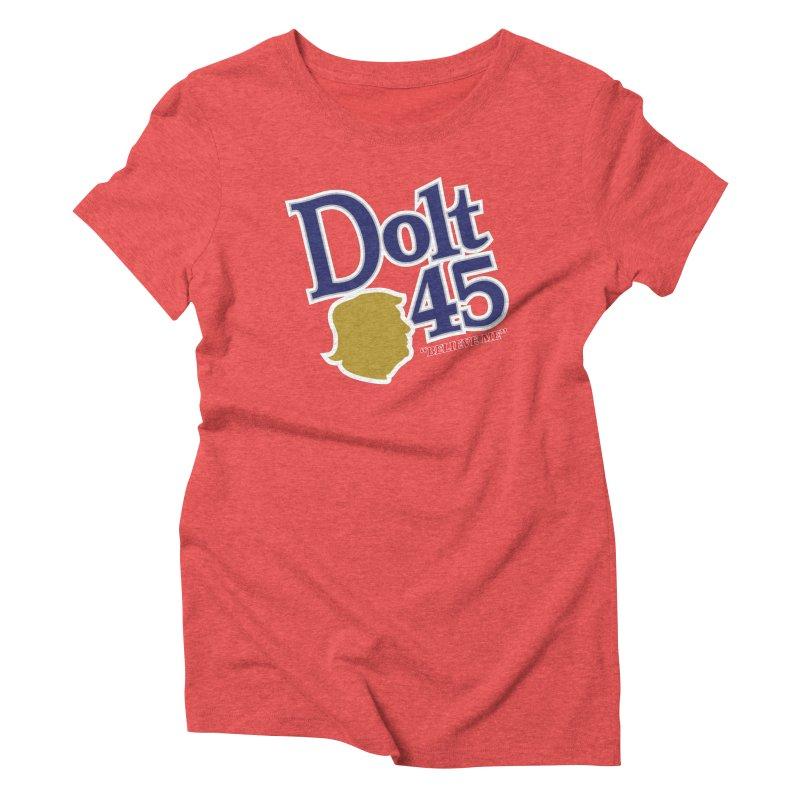Dolt 45 Women's Triblend T-Shirt by Puttyhead's Artist Shop