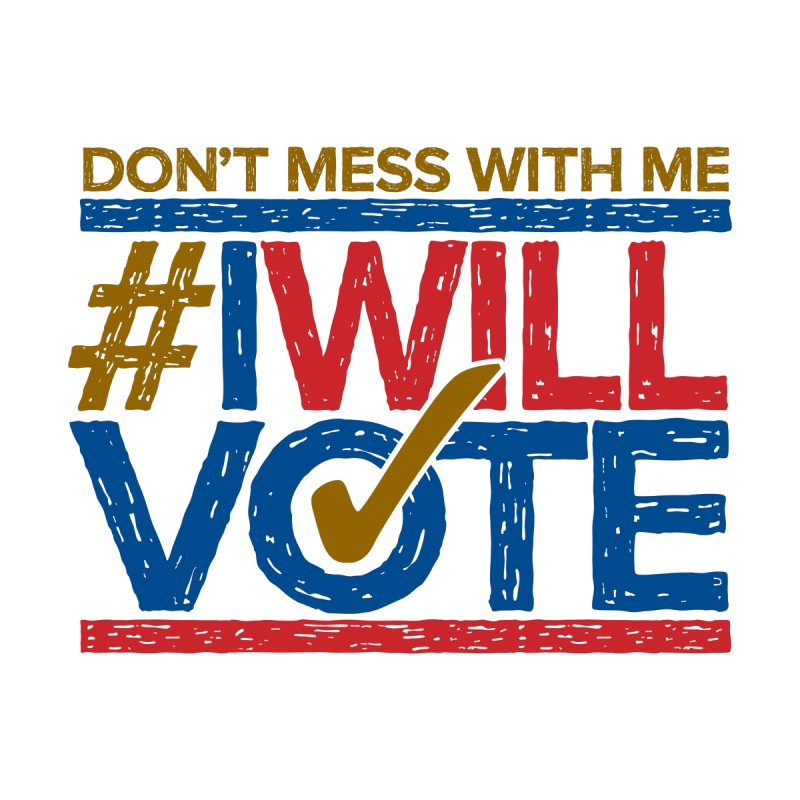 I Will Vote None  by Puttyhead's Artist Shop