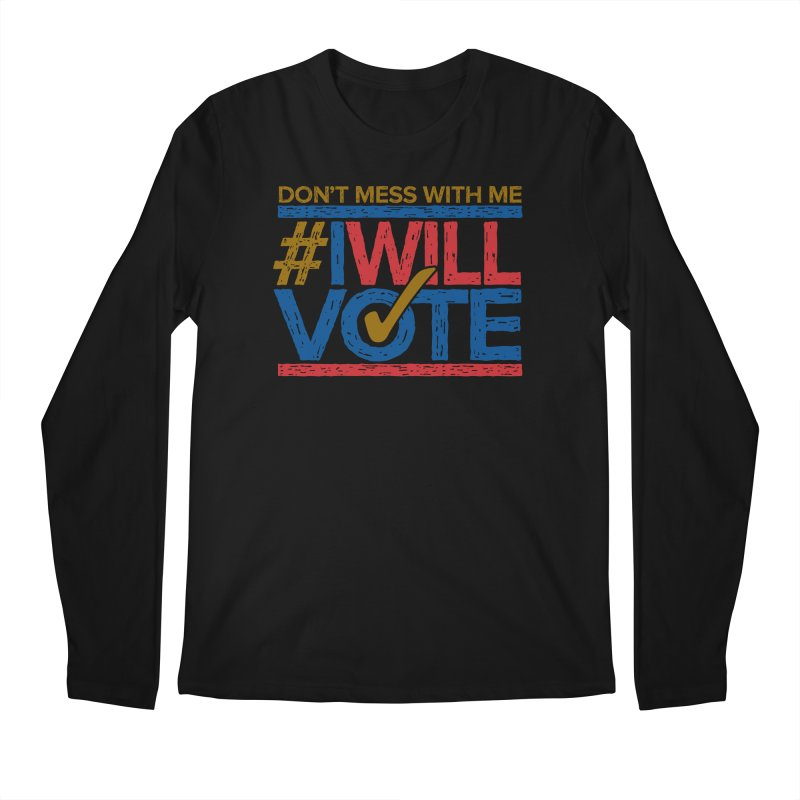 I Will Vote Men's Longsleeve T-Shirt by Puttyhead's Artist Shop