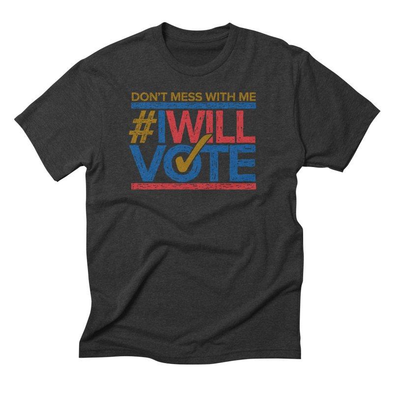 I Will Vote Men's Triblend T-Shirt by Puttyhead's Artist Shop