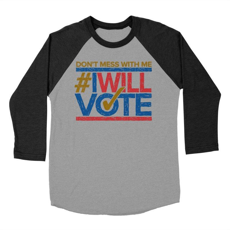 I Will Vote Women's Baseball Triblend T-Shirt by Puttyhead's Artist Shop