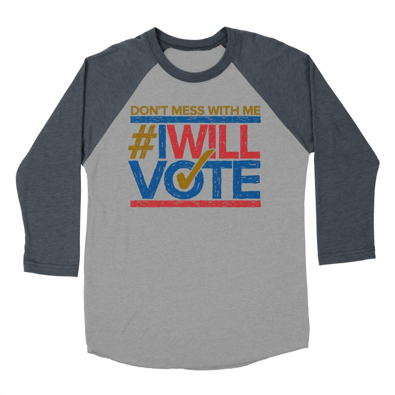 I Will Vote Men's Baseball Triblend T-Shirt by Puttyhead's Artist Shop