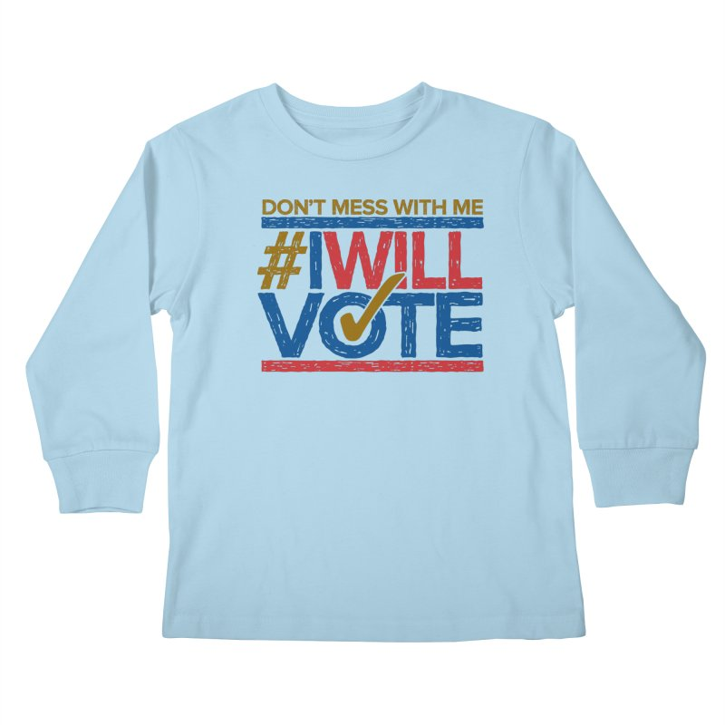 I Will Vote Kids Longsleeve T-Shirt by Puttyhead's Artist Shop
