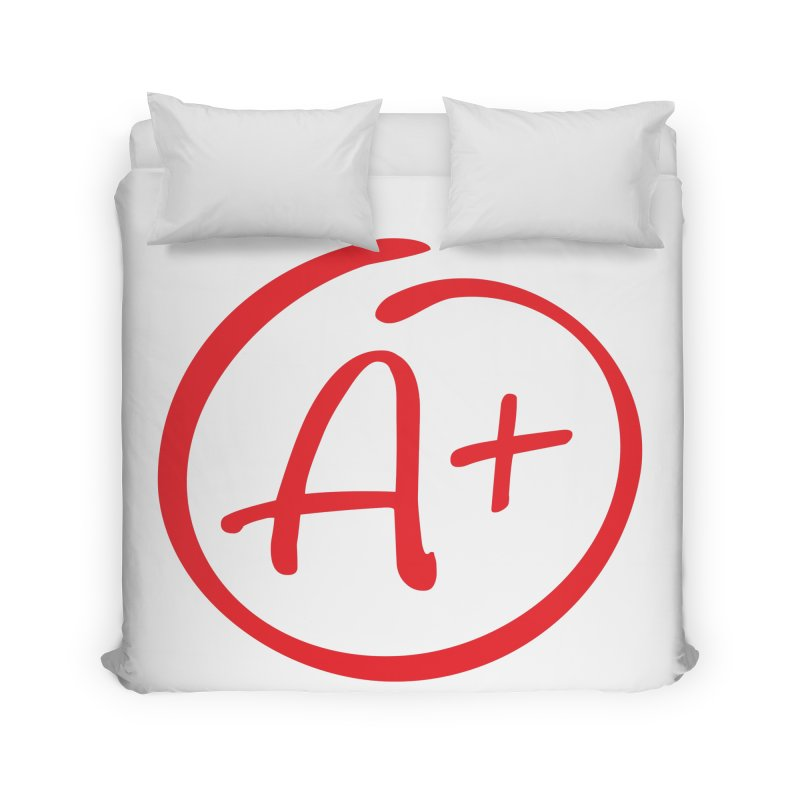 A+ Home Duvet by Puttyhead's Artist Shop