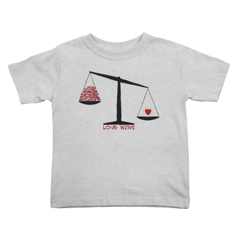 Love Wins Kids Toddler T-Shirt by Puttyhead's Artist Shop