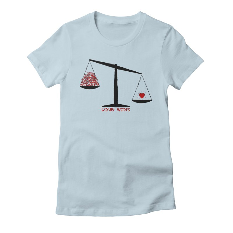 Love Wins Women's Fitted T-Shirt by Puttyhead's Artist Shop