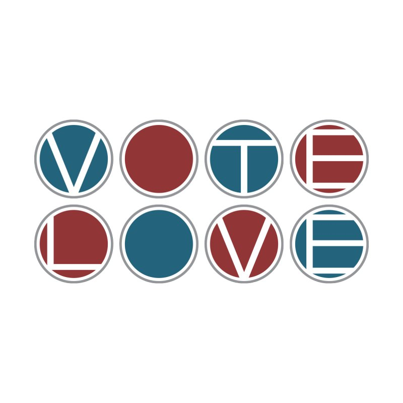 Vote Love None  by Puttyhead's Artist Shop