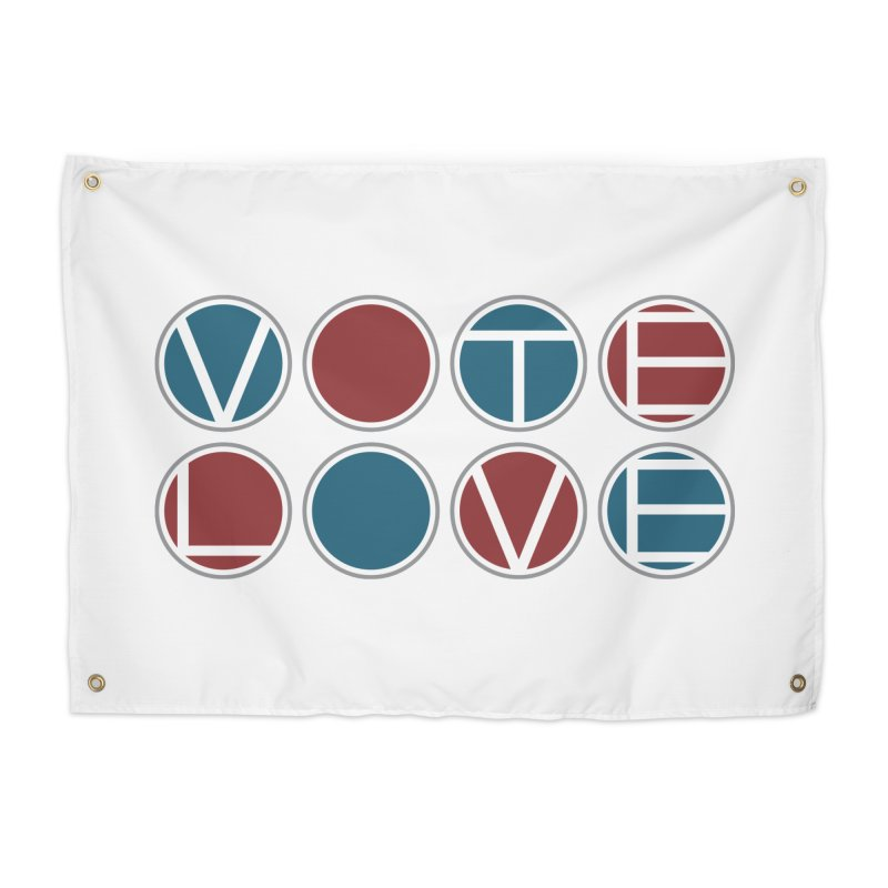 Vote Love Home Tapestry by Puttyhead's Artist Shop