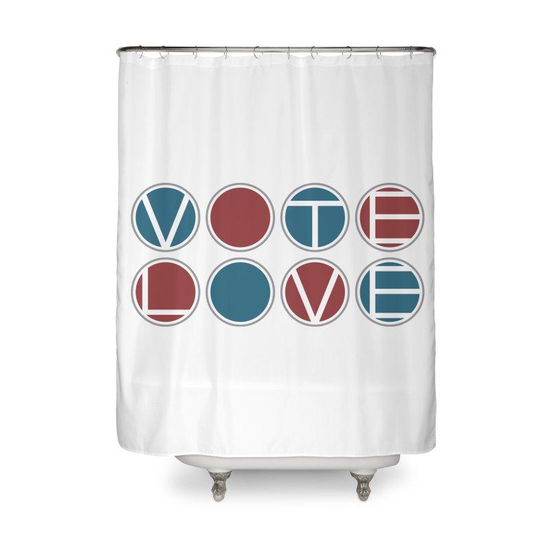 Vote Love Home Shower Curtain by Puttyhead's Artist Shop
