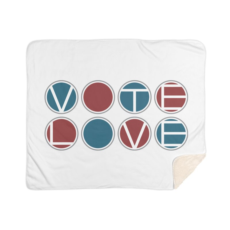 Vote Love Home Sherpa Blanket Blanket by Puttyhead's Artist Shop