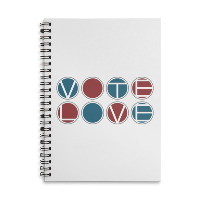Vote Love Accessories Lined Spiral Notebook by Puttyhead's Artist Shop