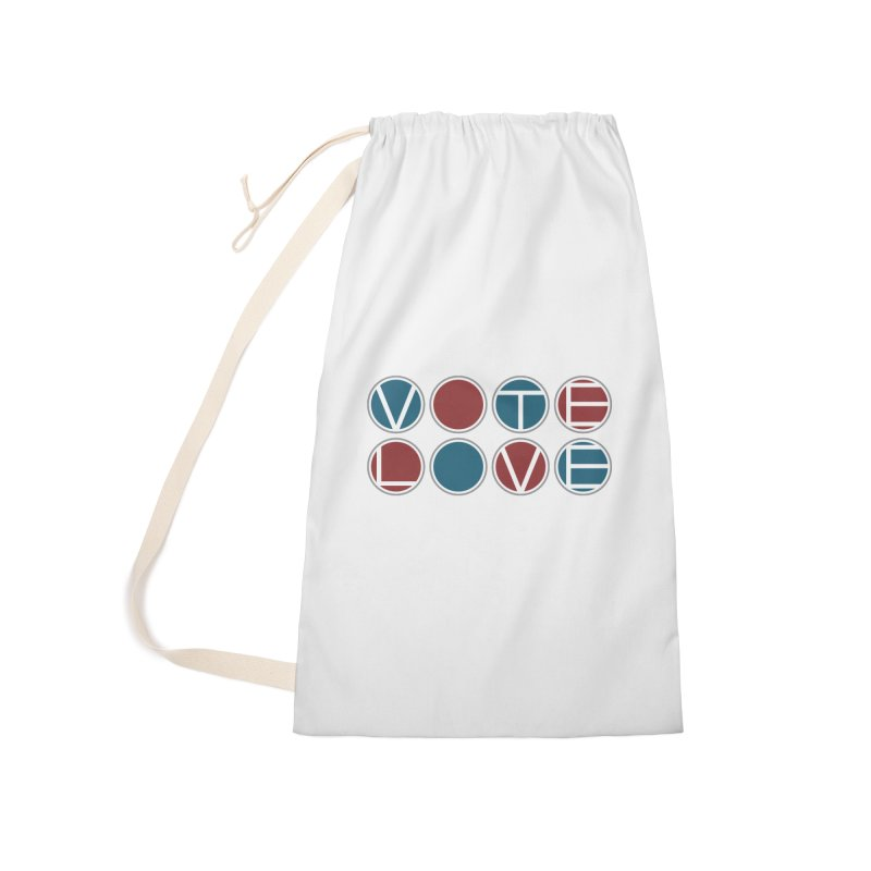 Vote Love Accessories Laundry Bag Bag by Puttyhead's Artist Shop