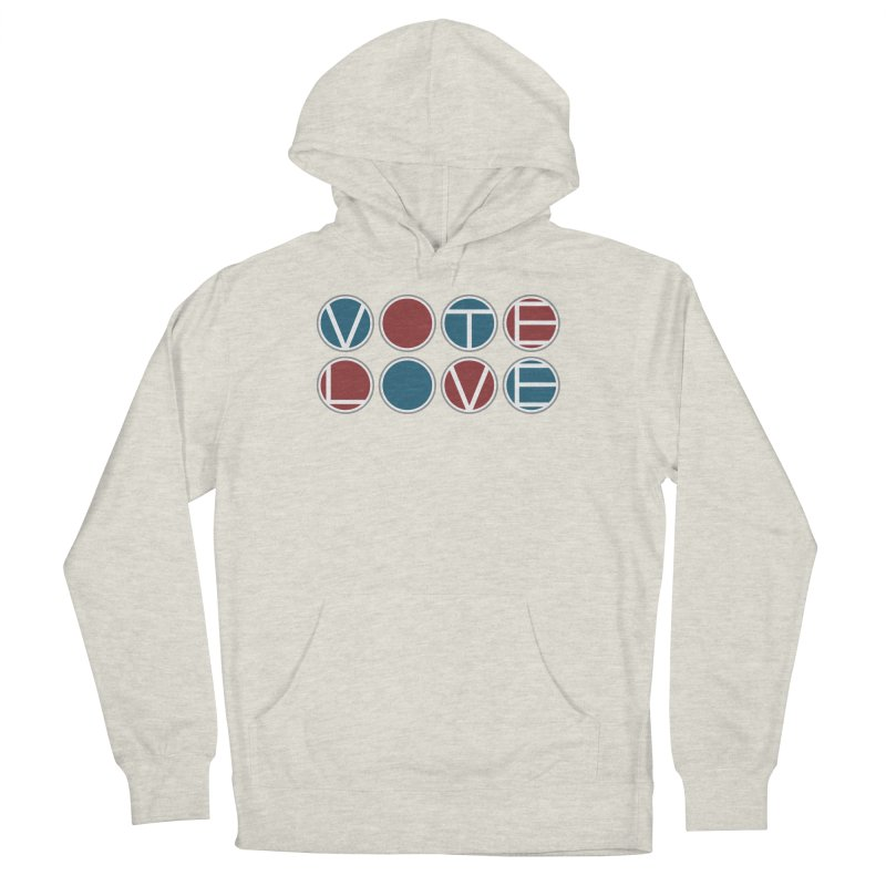 Vote Love Women's French Terry Pullover Hoody by Puttyhead's Artist Shop