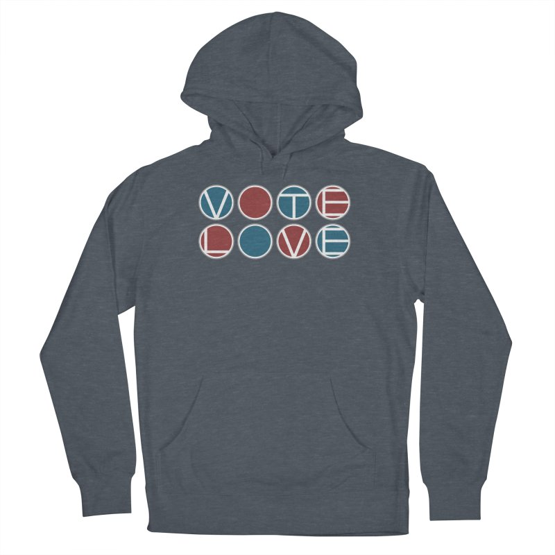 Vote Love Men's French Terry Pullover Hoody by Puttyhead's Artist Shop