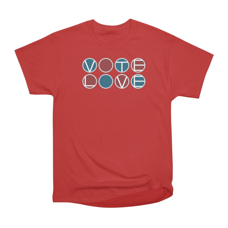 Vote Love Women's Heavyweight Unisex T-Shirt by Puttyhead's Artist Shop