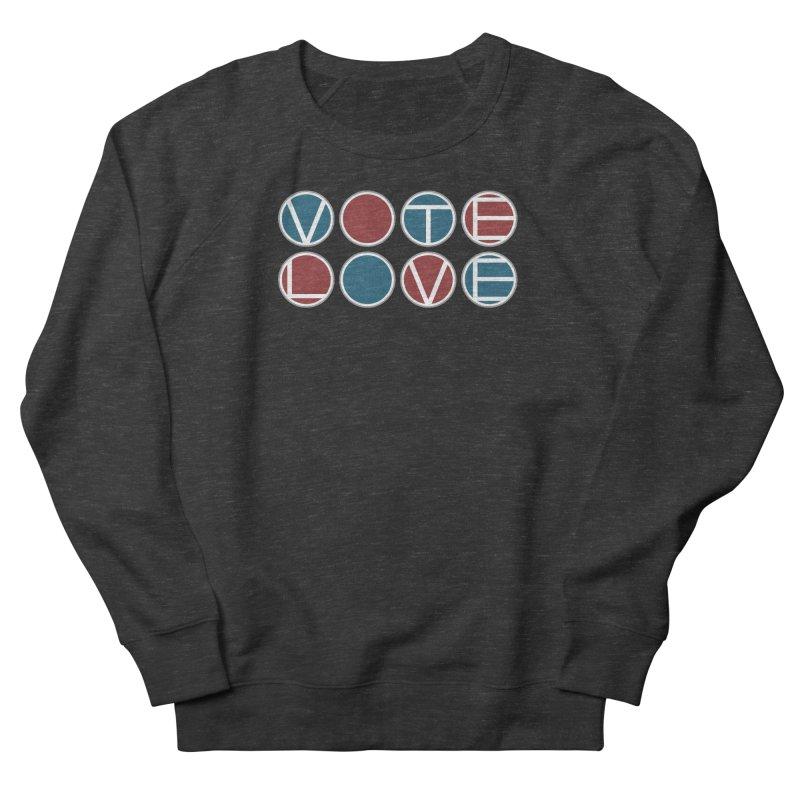 Vote Love Women's French Terry Sweatshirt by Puttyhead's Artist Shop