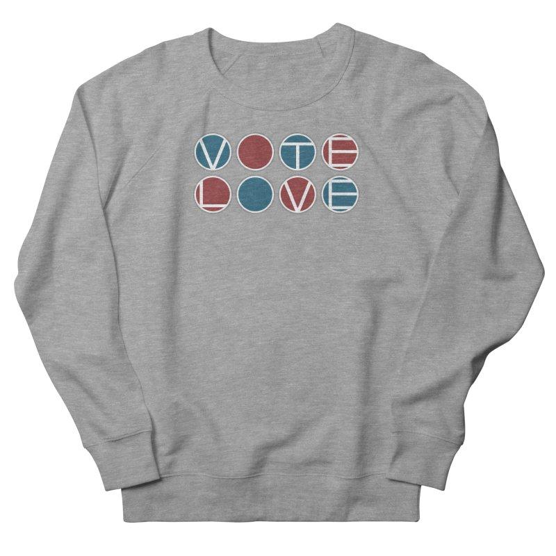 Vote Love Men's French Terry Sweatshirt by Puttyhead's Artist Shop