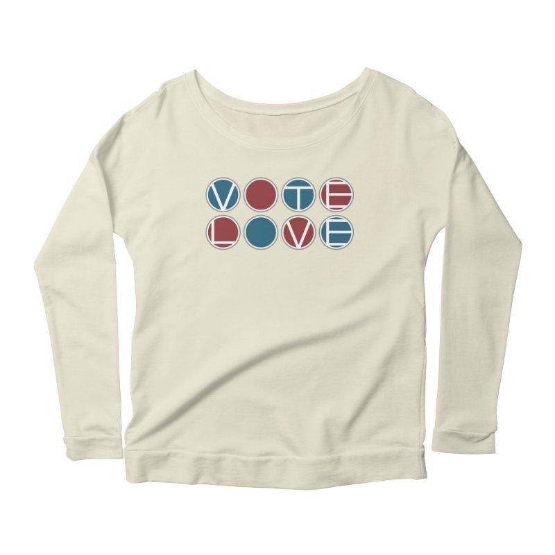 Vote Love Women's Scoop Neck Longsleeve T-Shirt by Puttyhead's Artist Shop