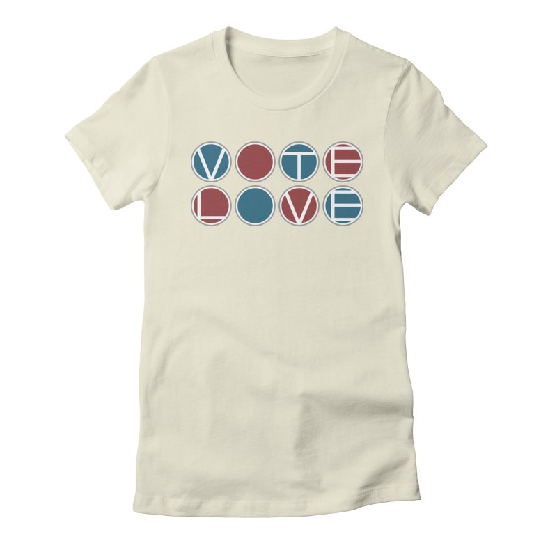 Vote Love Women's Fitted T-Shirt by Puttyhead's Artist Shop