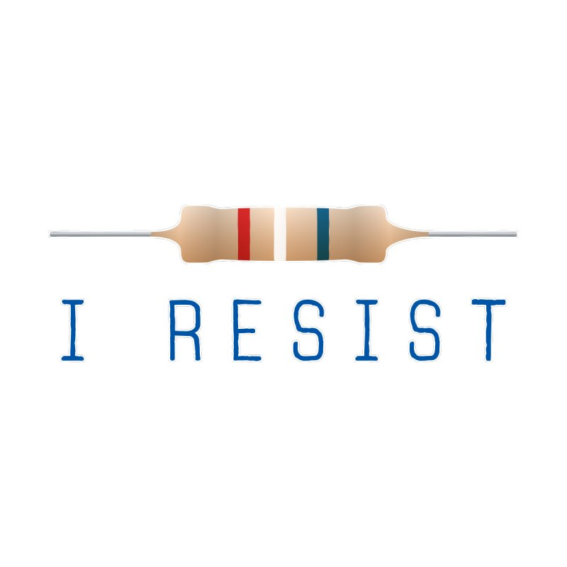I Resist by Puttyhead's Artist Shop