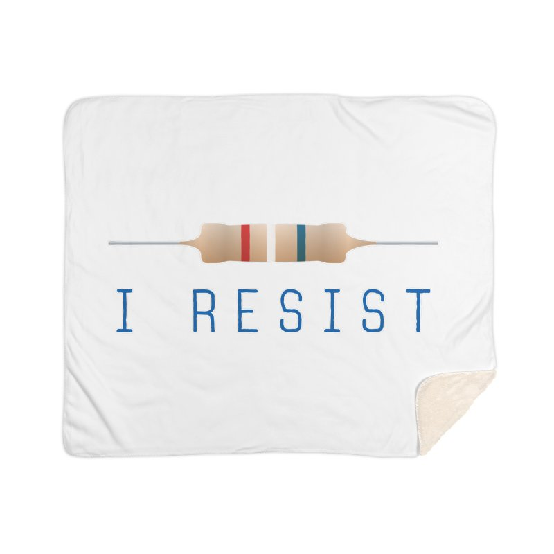 I Resist Home Sherpa Blanket Blanket by Puttyhead's Artist Shop
