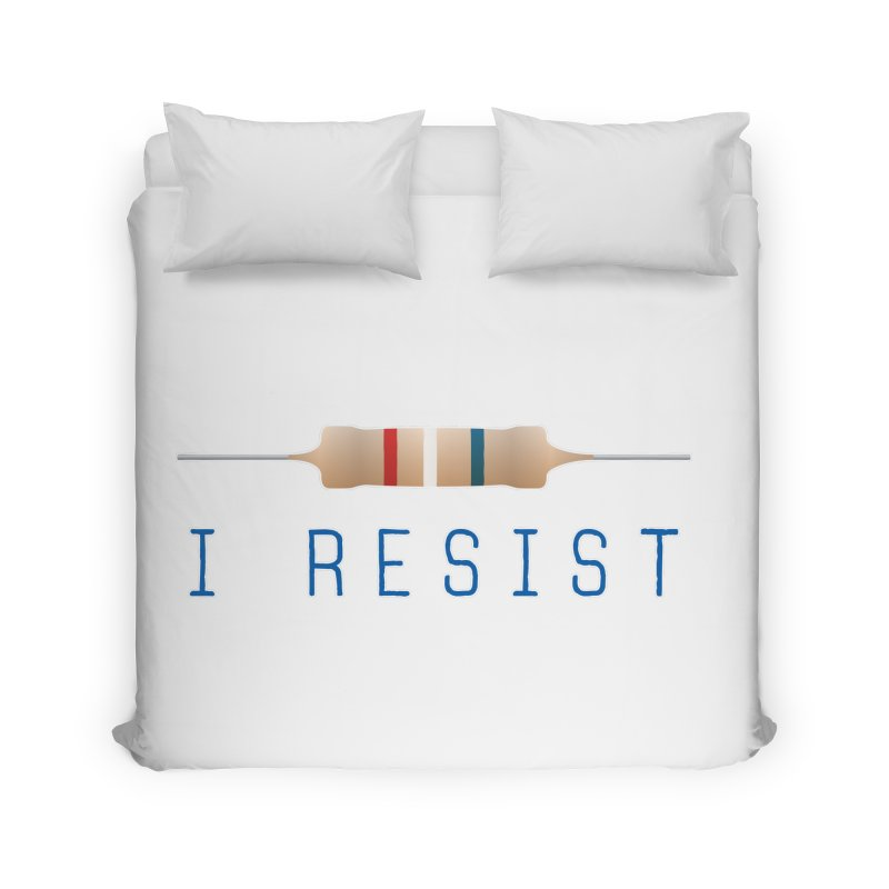 I Resist Home Duvet by Puttyhead's Artist Shop