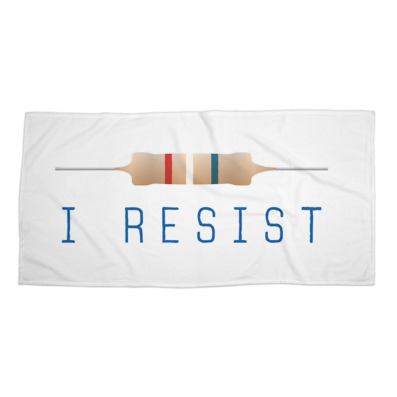 I Resist Accessories Beach Towel by Puttyhead's Artist Shop