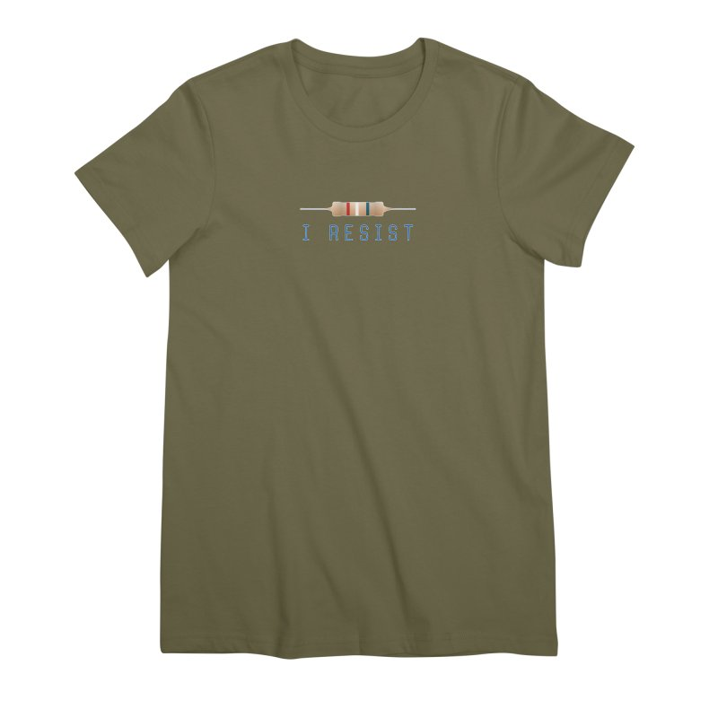 I Resist Women's Premium T-Shirt by Puttyhead's Artist Shop