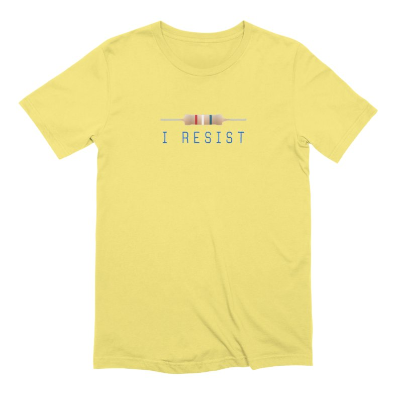 I Resist Men's Extra Soft T-Shirt by Puttyhead's Artist Shop