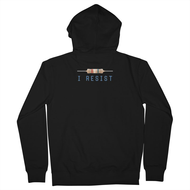 I Resist Women's French Terry Zip-Up Hoody by Puttyhead's Artist Shop