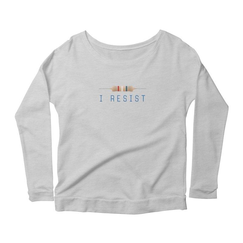 I Resist Women's Scoop Neck Longsleeve T-Shirt by Puttyhead's Artist Shop