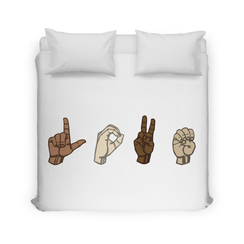 Love Sign Home Duvet by Puttyhead's Artist Shop