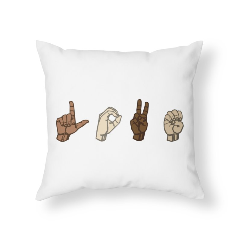 Love Sign Home Throw Pillow by Puttyhead's Artist Shop