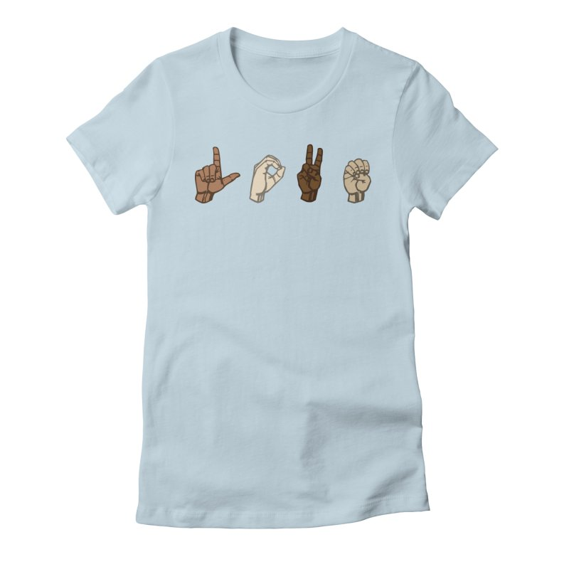 Love Sign Women's Fitted T-Shirt by Puttyhead's Artist Shop