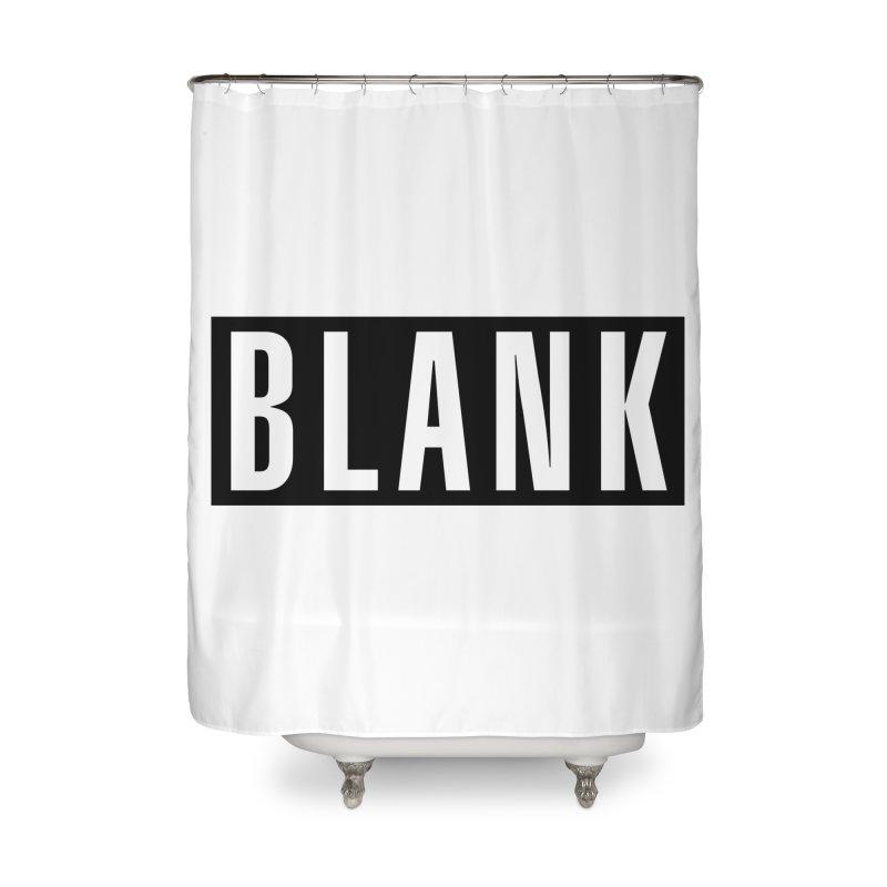 BLANK T-shirt Home Shower Curtain by Puttyhead's Artist Shop