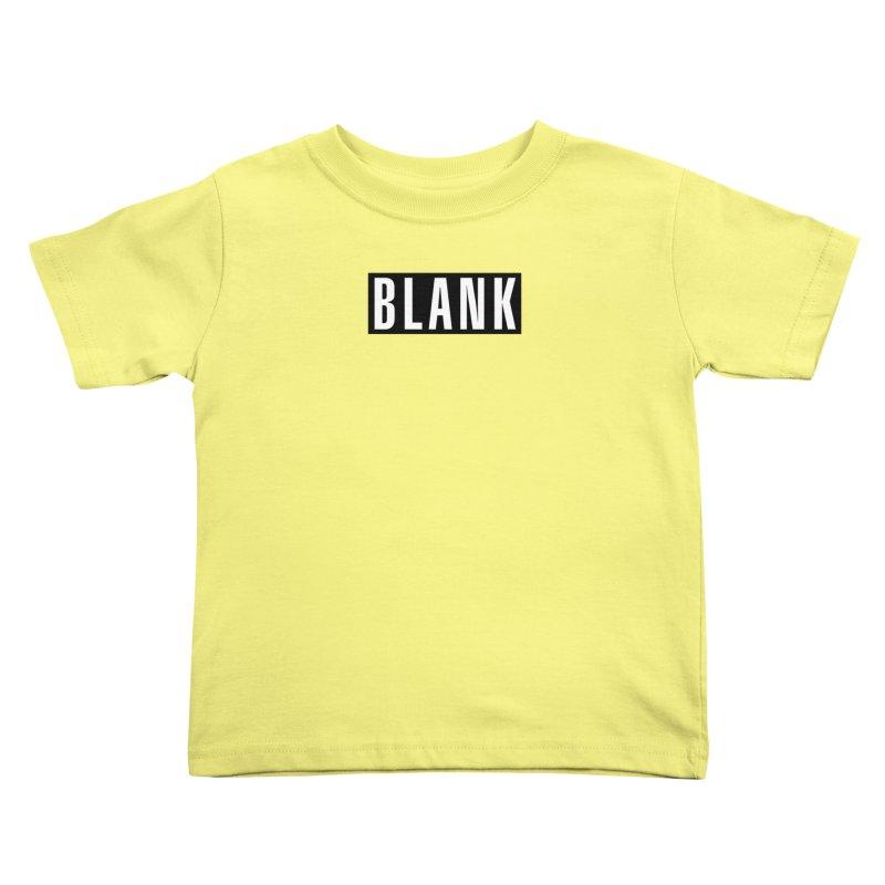 BLANK T-shirt Kids Toddler T-Shirt by Puttyhead's Artist Shop