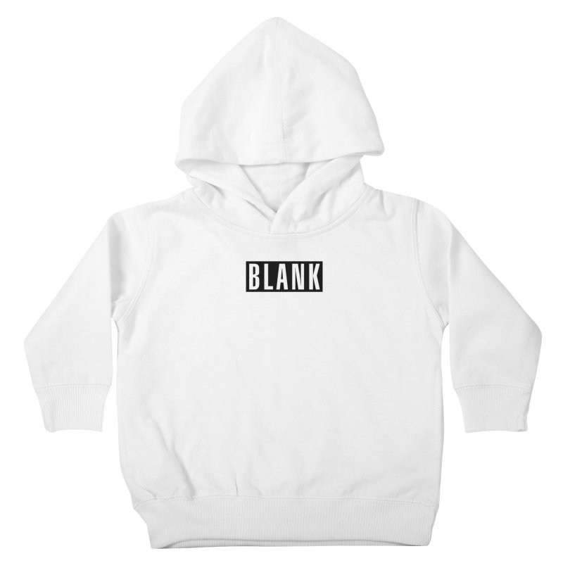 BLANK T-shirt Kids Toddler Pullover Hoody by Puttyhead's Artist Shop