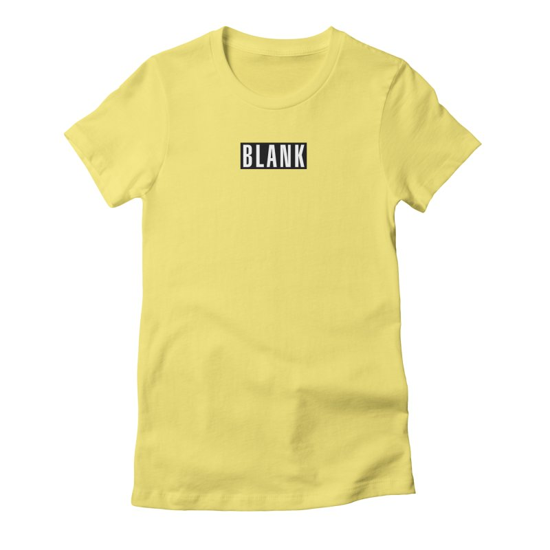 BLANK T-shirt Women's Fitted T-Shirt by Puttyhead's Artist Shop