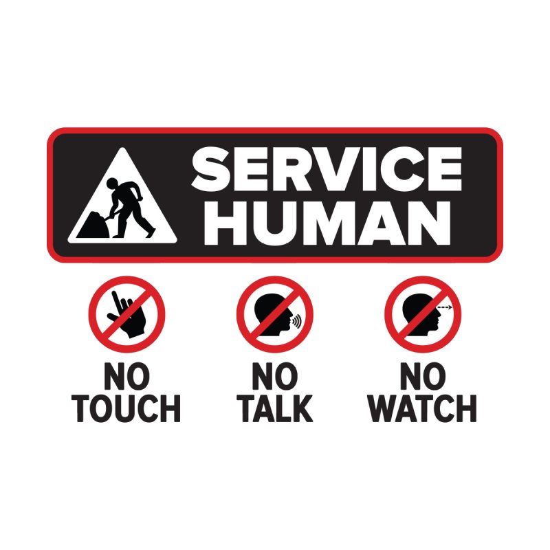 Service Human by Puttyhead's Artist Shop